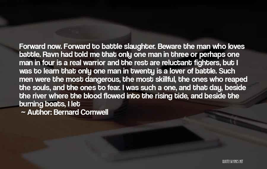 The Most Real Quotes By Bernard Cornwell