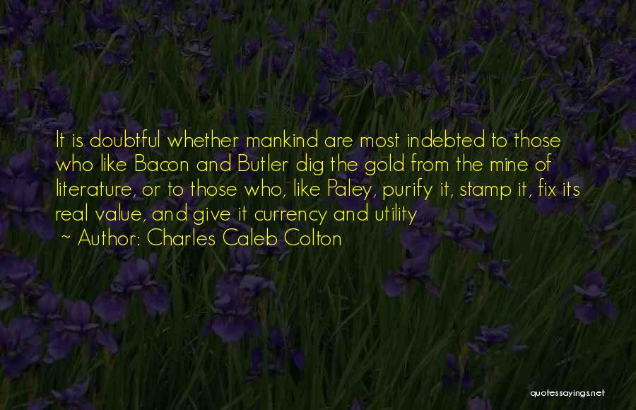 The Most Real Quotes By Charles Caleb Colton