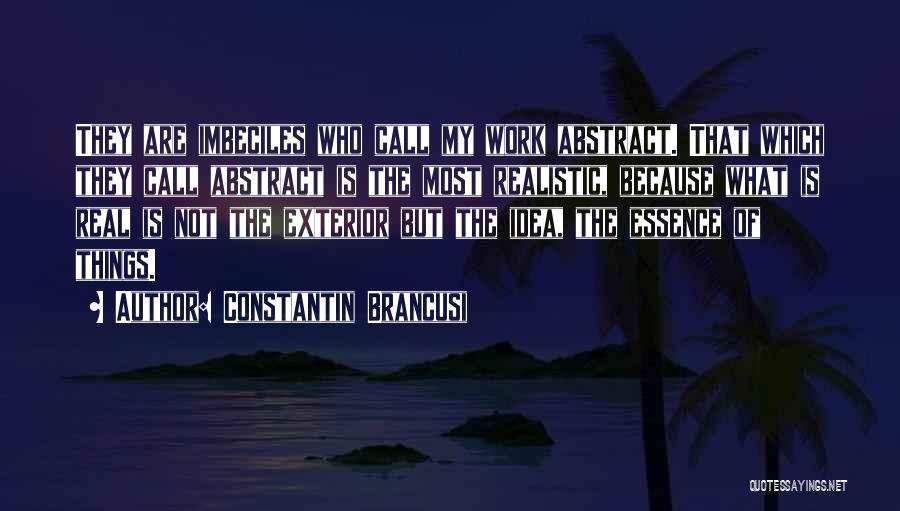 The Most Real Quotes By Constantin Brancusi