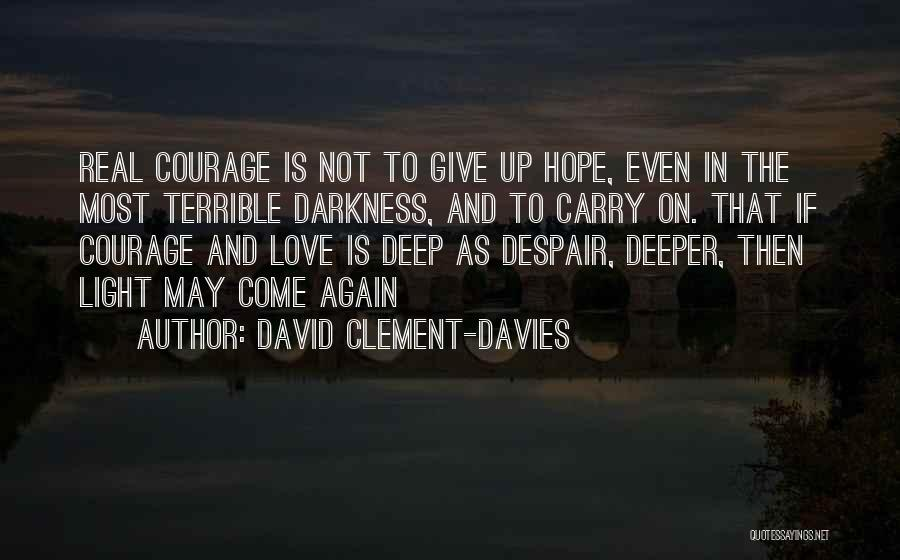 The Most Real Quotes By David Clement-Davies