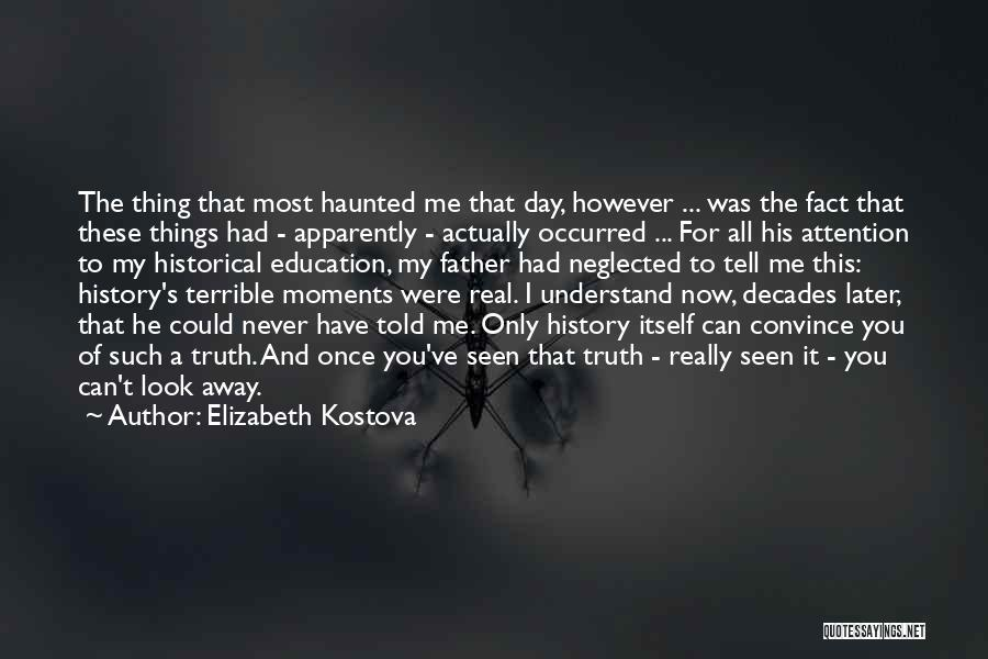 The Most Real Quotes By Elizabeth Kostova