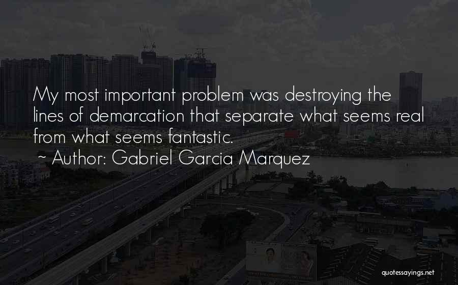 The Most Real Quotes By Gabriel Garcia Marquez