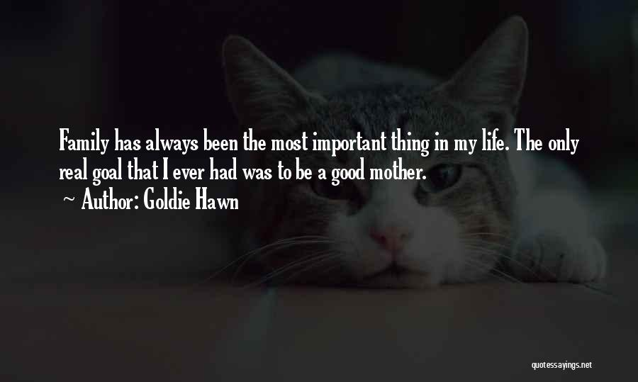 The Most Real Quotes By Goldie Hawn