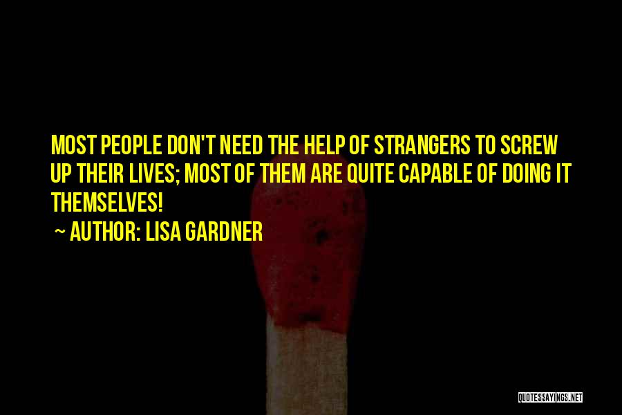 The Most Real Quotes By Lisa Gardner