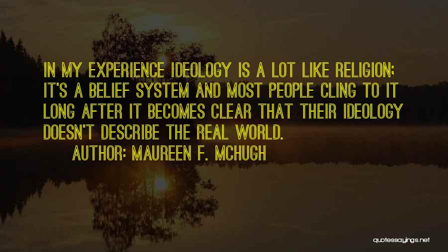The Most Real Quotes By Maureen F. McHugh