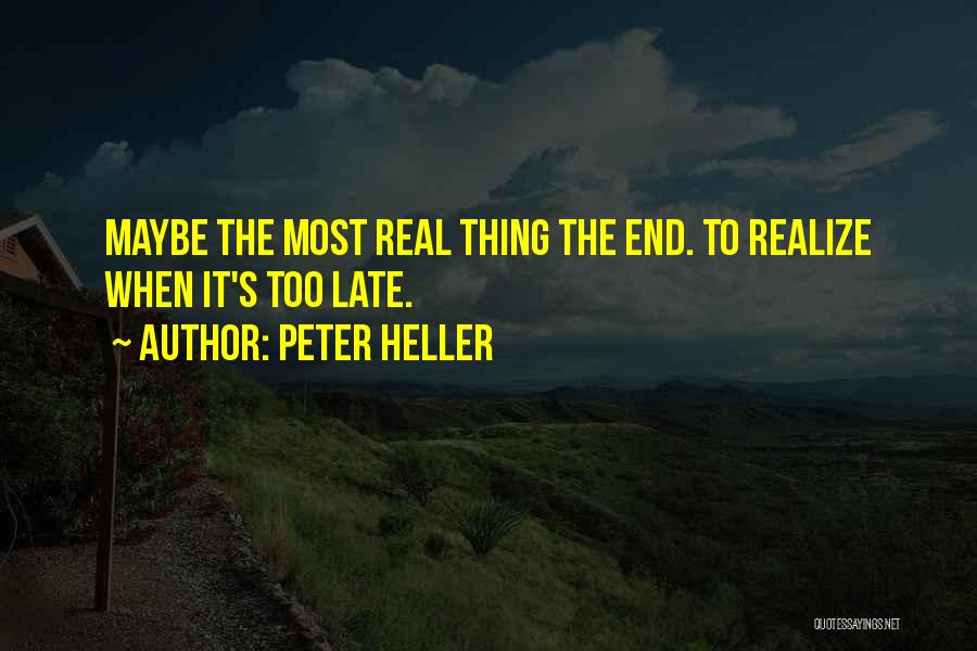 The Most Real Quotes By Peter Heller