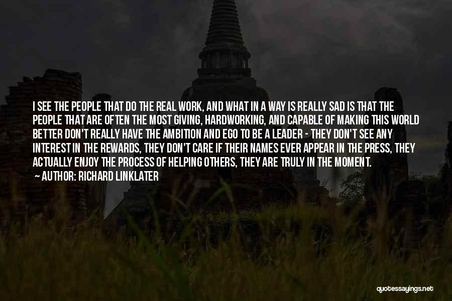 The Most Real Quotes By Richard Linklater