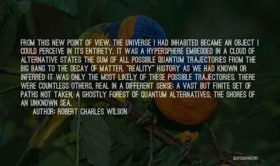 The Most Real Quotes By Robert Charles Wilson