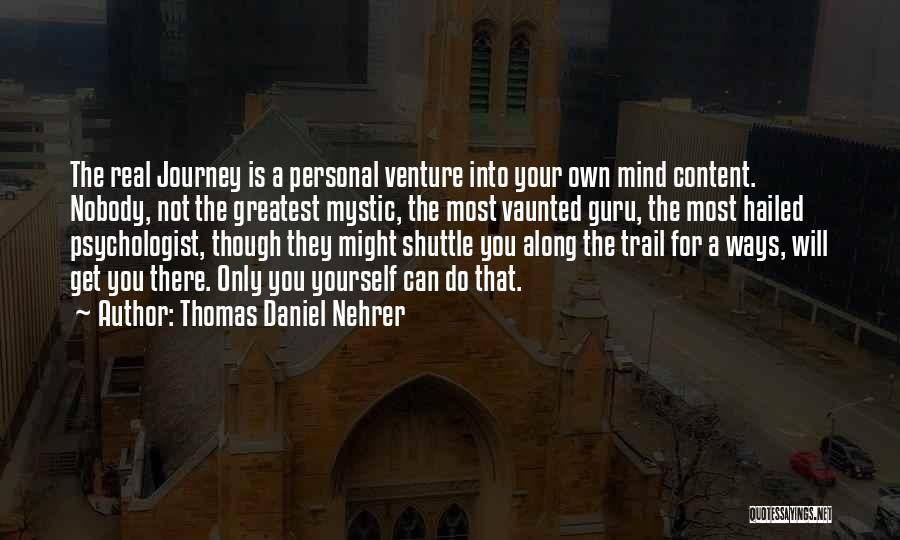 The Most Real Quotes By Thomas Daniel Nehrer