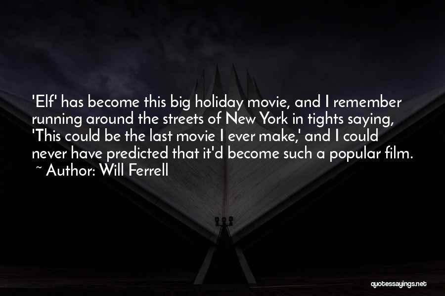The Movie Elf Quotes By Will Ferrell