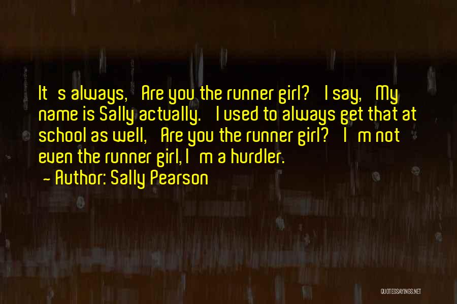The Name Sally Quotes By Sally Pearson