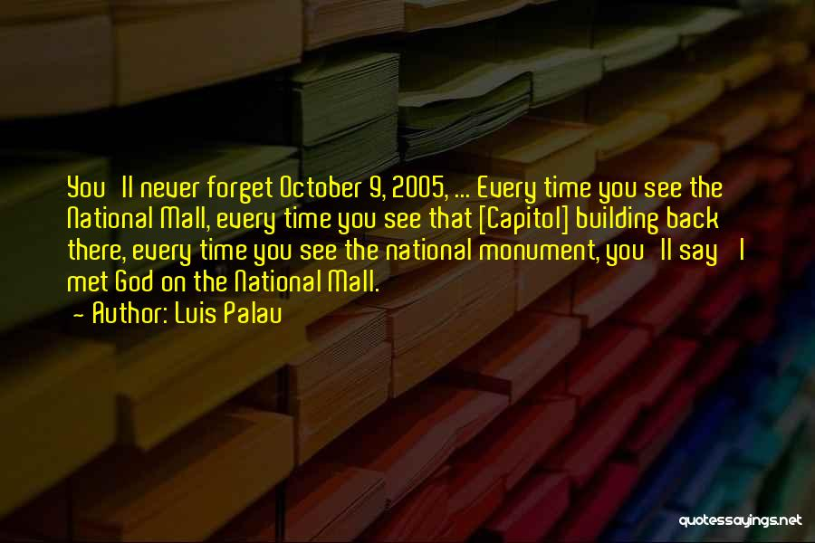 The National Mall Quotes By Luis Palau