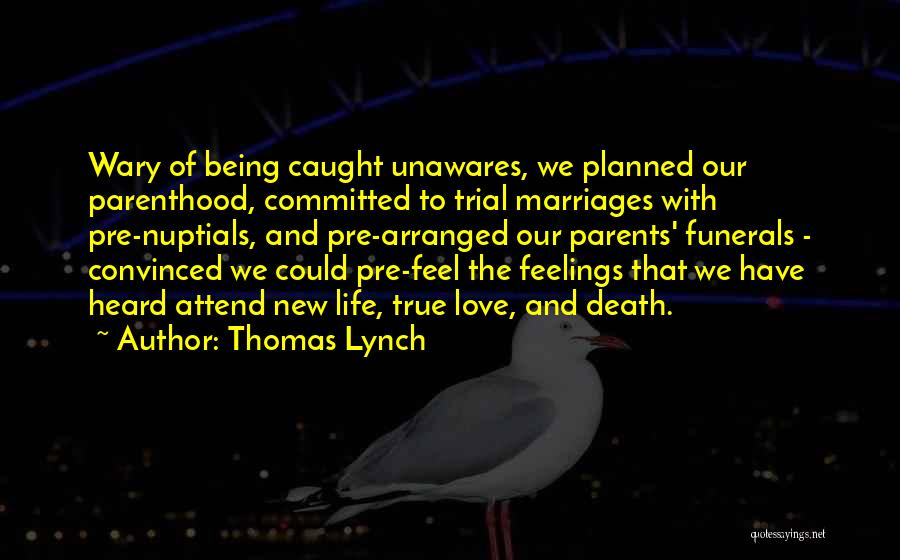 The New Love Quotes By Thomas Lynch