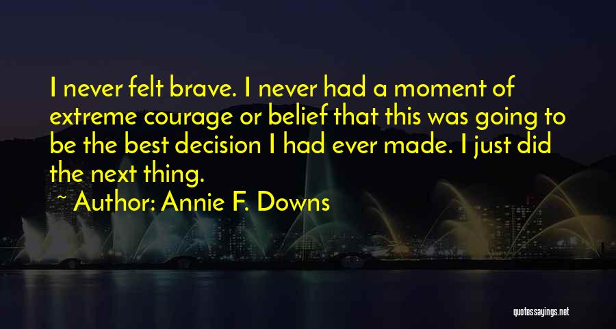 The Next Best Thing Quotes By Annie F. Downs
