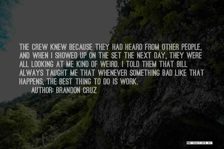 The Next Best Thing Quotes By Brandon Cruz