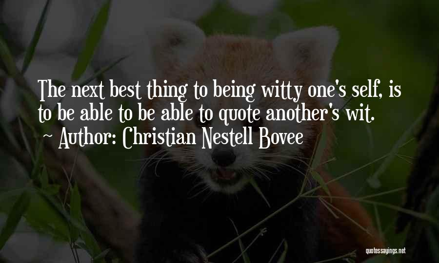 The Next Best Thing Quotes By Christian Nestell Bovee