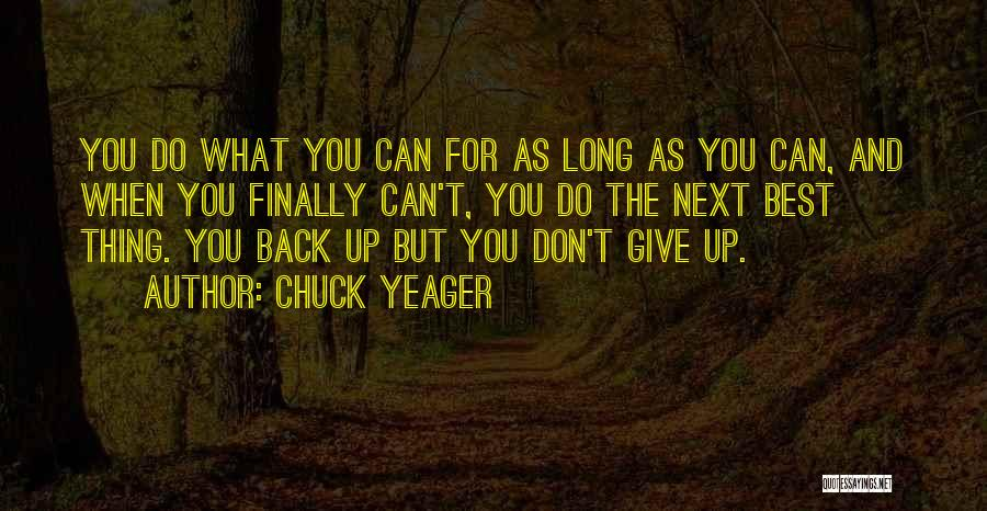 The Next Best Thing Quotes By Chuck Yeager