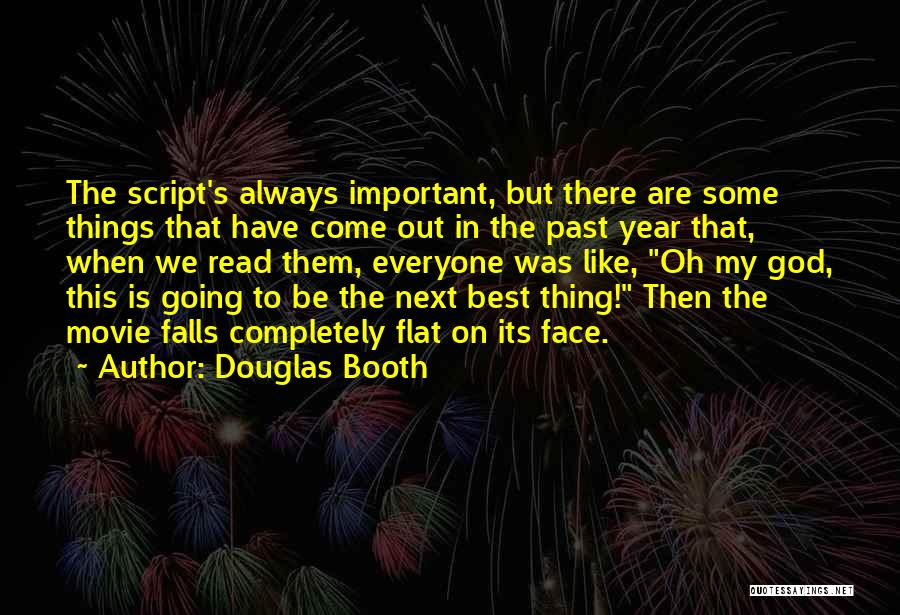 The Next Best Thing Quotes By Douglas Booth