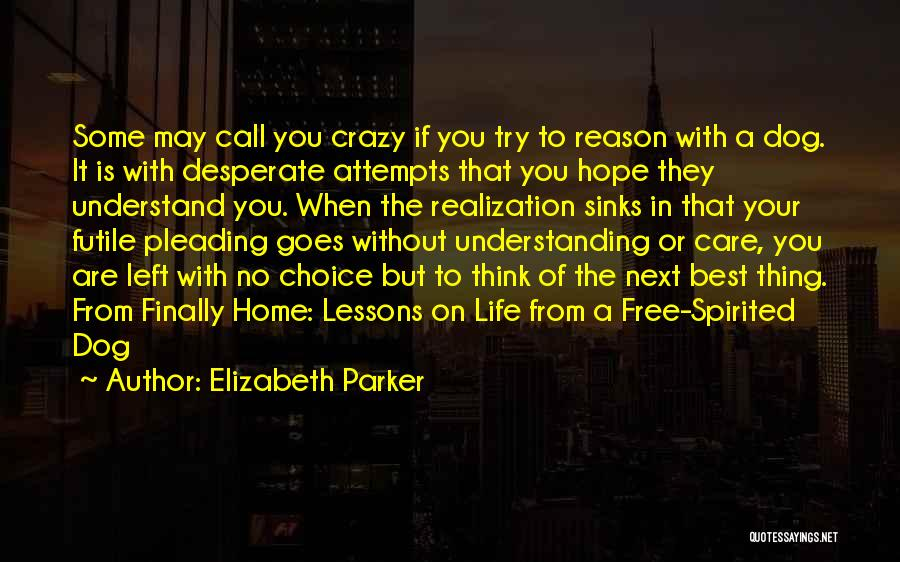 The Next Best Thing Quotes By Elizabeth Parker