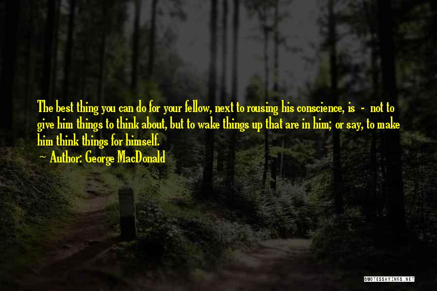 The Next Best Thing Quotes By George MacDonald