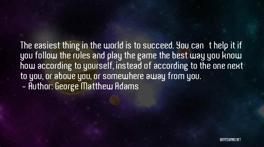 The Next Best Thing Quotes By George Matthew Adams