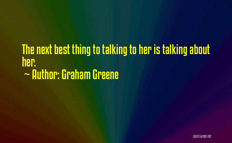 The Next Best Thing Quotes By Graham Greene