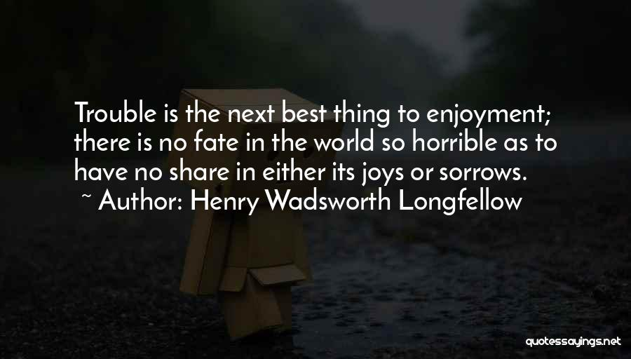The Next Best Thing Quotes By Henry Wadsworth Longfellow