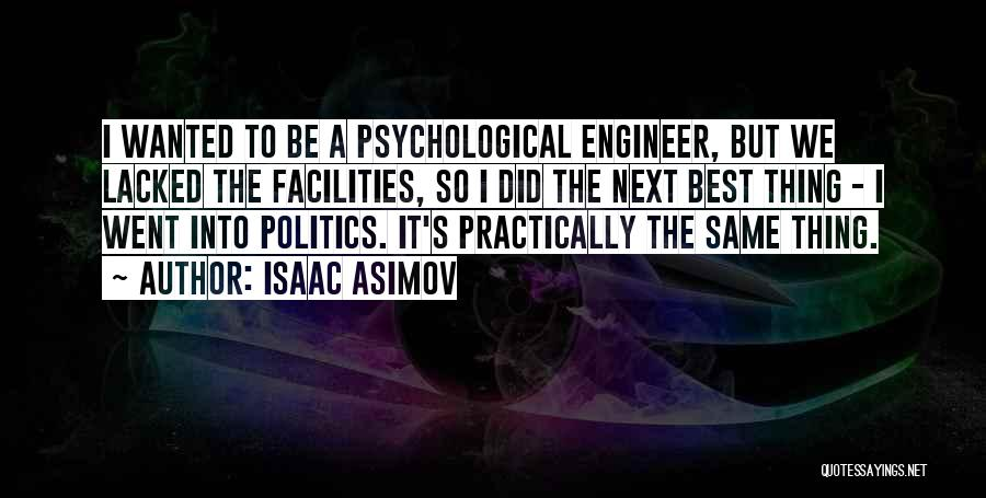 The Next Best Thing Quotes By Isaac Asimov