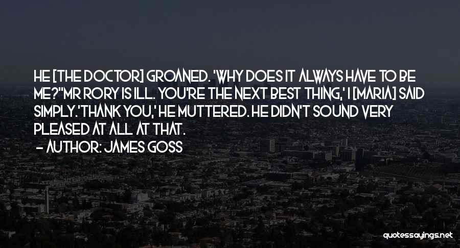 The Next Best Thing Quotes By James Goss