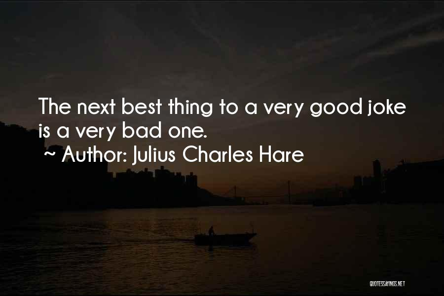 The Next Best Thing Quotes By Julius Charles Hare