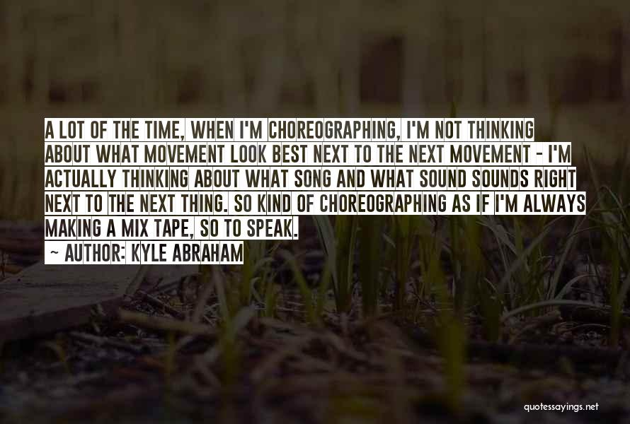 The Next Best Thing Quotes By Kyle Abraham