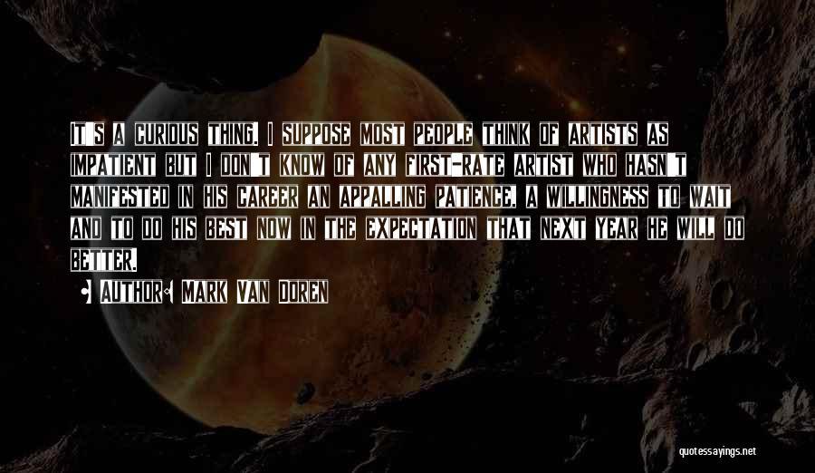 The Next Best Thing Quotes By Mark Van Doren