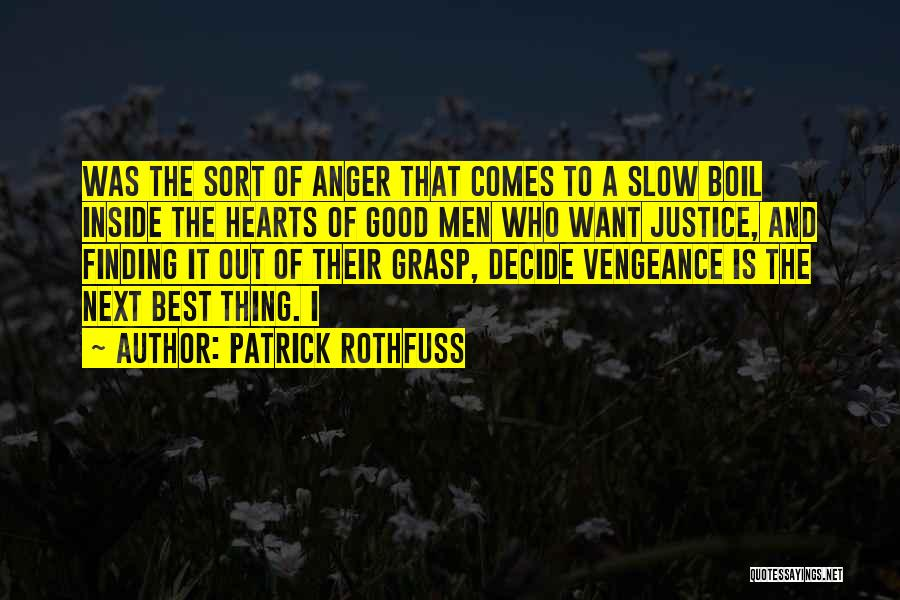 The Next Best Thing Quotes By Patrick Rothfuss
