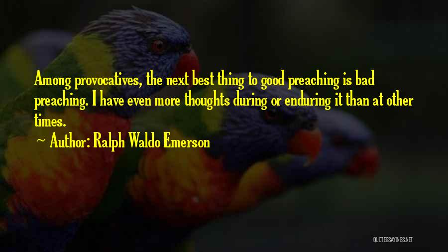 The Next Best Thing Quotes By Ralph Waldo Emerson