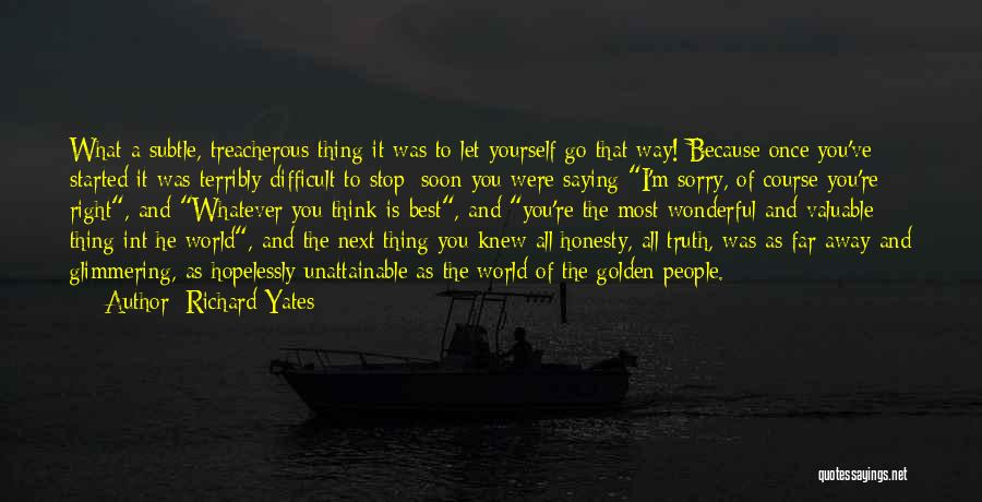 The Next Best Thing Quotes By Richard Yates
