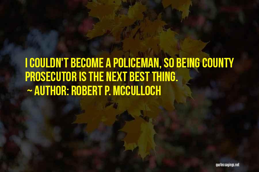 The Next Best Thing Quotes By Robert P. McCulloch