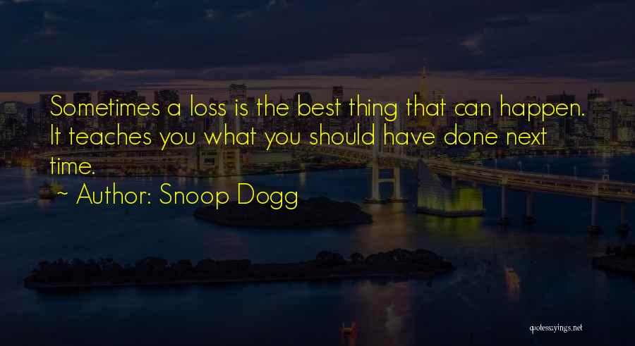 The Next Best Thing Quotes By Snoop Dogg