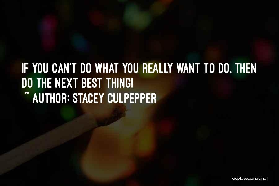 The Next Best Thing Quotes By Stacey Culpepper