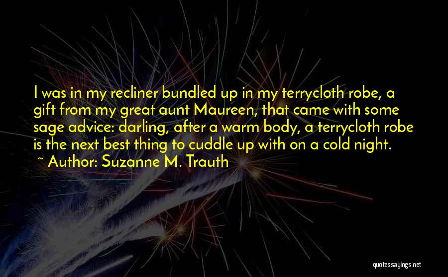The Next Best Thing Quotes By Suzanne M. Trauth