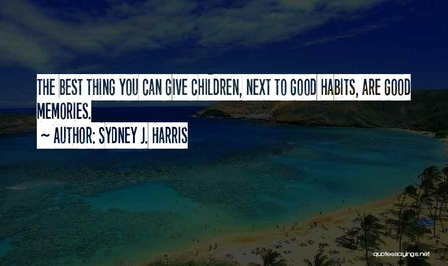 The Next Best Thing Quotes By Sydney J. Harris