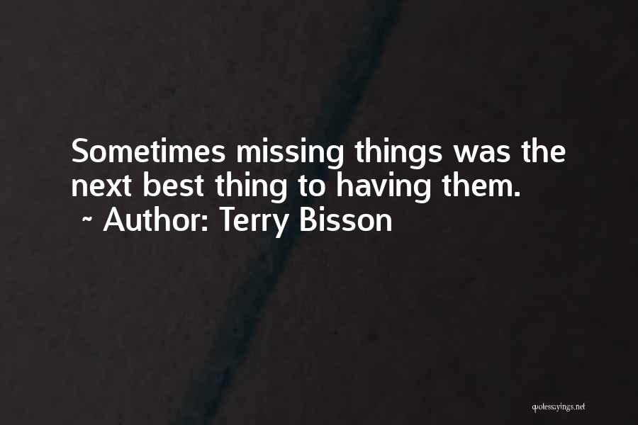 The Next Best Thing Quotes By Terry Bisson
