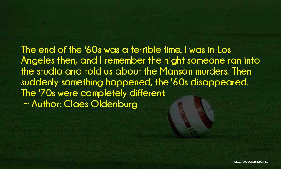 The Night She Disappeared Quotes By Claes Oldenburg