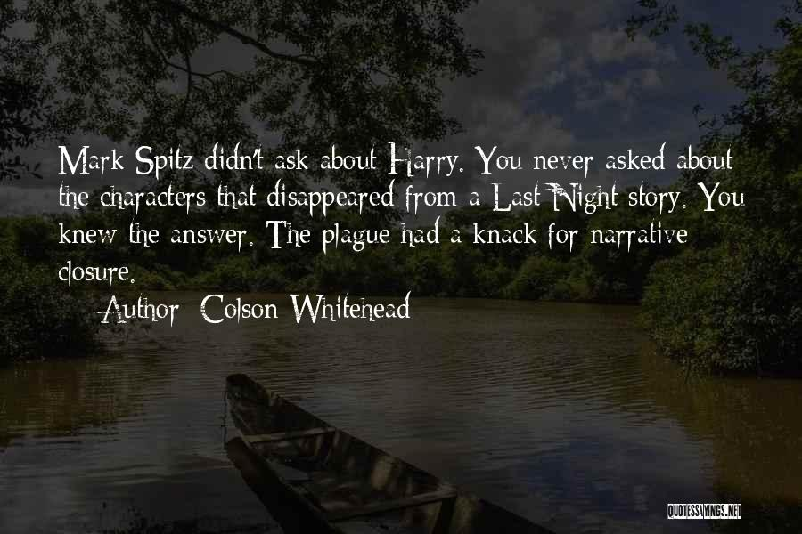 The Night She Disappeared Quotes By Colson Whitehead