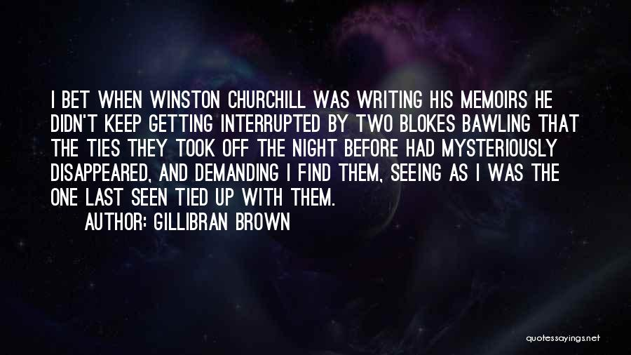 The Night She Disappeared Quotes By Gillibran Brown