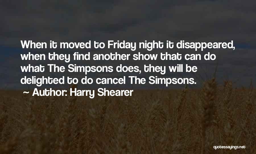 The Night She Disappeared Quotes By Harry Shearer