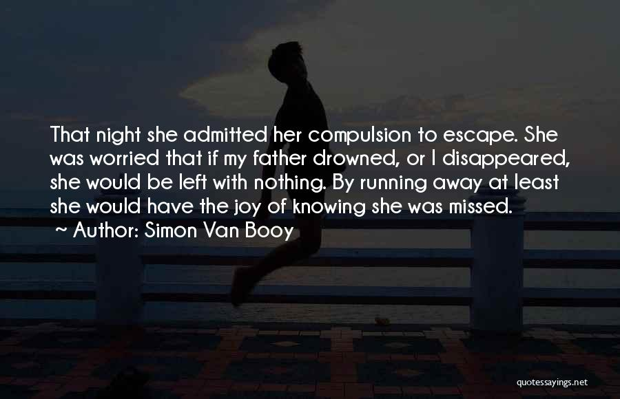 The Night She Disappeared Quotes By Simon Van Booy