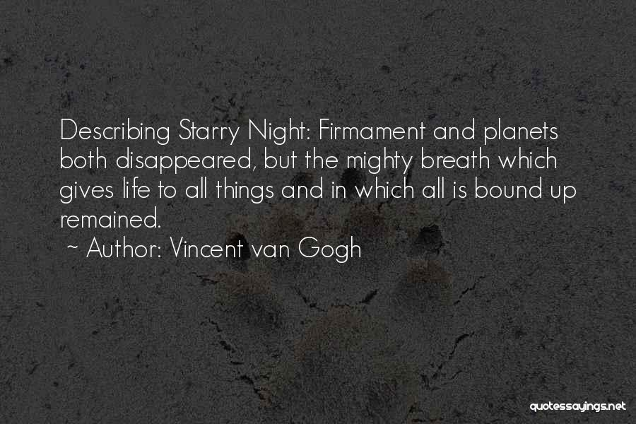 The Night She Disappeared Quotes By Vincent Van Gogh