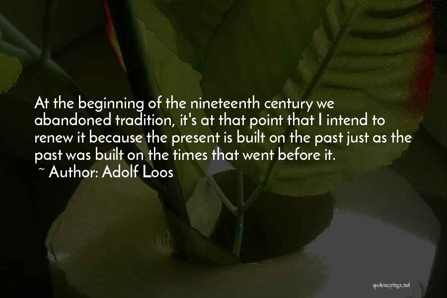 The Nineteenth Century Quotes By Adolf Loos