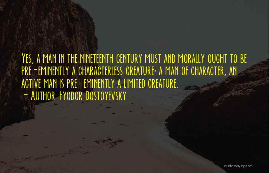 The Nineteenth Century Quotes By Fyodor Dostoyevsky