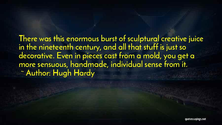 The Nineteenth Century Quotes By Hugh Hardy
